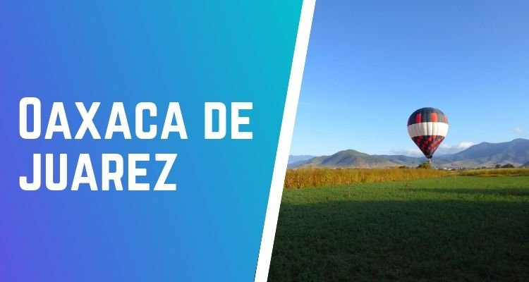 paseos en globo aerostático en Oaxaca de Juarez