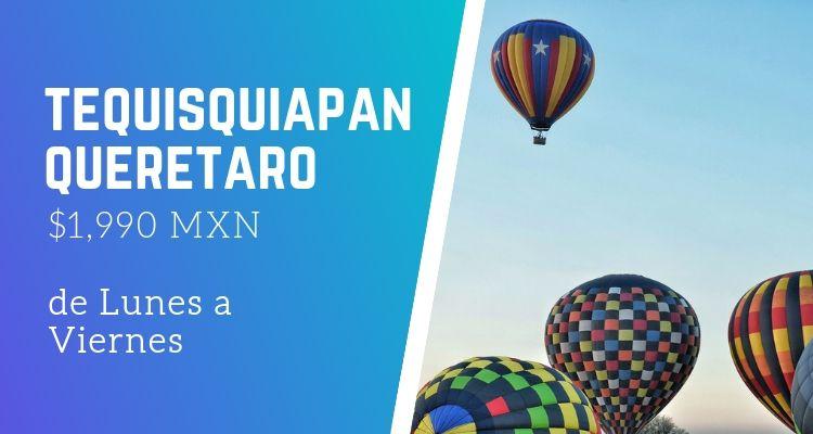 promociones vuelo en globo aerostático en Tequisquiapan Querétaro